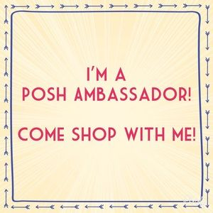 Other - Posh Ambassador here!